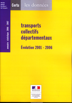 Couverture de l'ouvrage Transports collectifs départementaux. Evolution 2001 - 2006