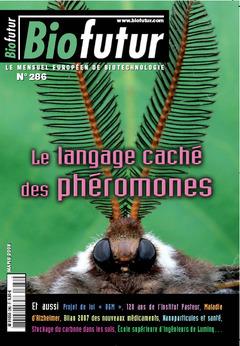 Couverture de l'ouvrage Biofutur N° 286 : le langage caché des phéromones