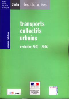 Couverture de l'ouvrage Transports collectifs urbains, évolution 2001-2006