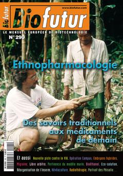 Couverture de l'ouvrage Biofutur N° 290 : Ethnopharmacologie. Des savoirs traditionnels aux médicaments de demain (Juillet-Août 2008)