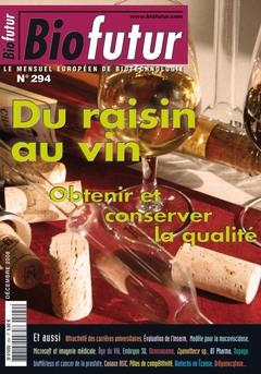 Couverture de l'ouvrage Biofutur N° 294 - Du raisin au vin : obtenir et conserver la qualité (Décembre 2008)