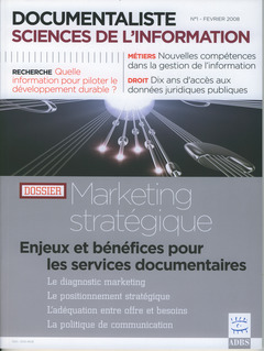 Couverture de l'ouvrage Documentaliste, sciences de l'information : vol 45 n°1, février 2008 : dossier marketing stratégique
