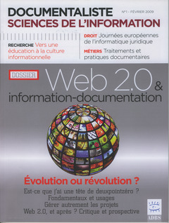 Couverture de l'ouvrage Documentaliste Sciences de l'information Vol. 46 N° 1 février 2009 Dossier : Web 2.0 & information-documentation