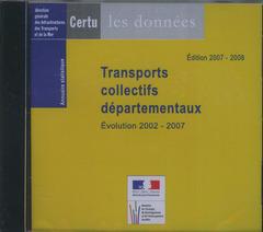 Couverture de l'ouvrage Transports collectifs départementaux. Évolution 2002-2007 : annuaire statistique Éd. 2007-2008 (Les données, CD-ROM)