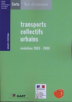 Couverture de l'ouvrage Annuaire statistique 2009 - transports collectifs urbains, évolution 2003-2008