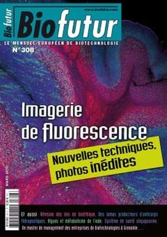Couverture de l'ouvrage Biofutur N° 308-Imagerie de fluorescence Nouvelles techniques, photos inédites (Mars 2010)