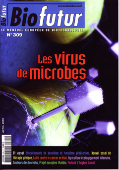 Couverture de l'ouvrage Biofutur N° 309: Les virus de microbes (Avril 2010)