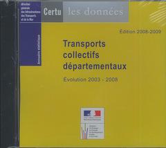 Couverture de l'ouvrage Annuaire statistique Édition 2008-2009 Transports collectifs départementaux Évolution 2003 - 2008 CD-ROM