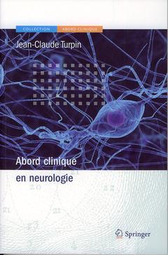 Couverture de l'ouvrage Abord clinique en neurologie