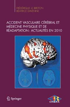 Couverture de l'ouvrage Accident vasculaire cérébral et médecine physique et réadaptation