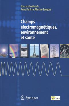 Couverture de l'ouvrage Champs électromagnétiques, environnement et santé