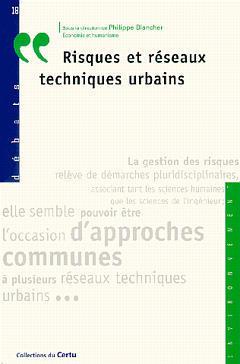 Couverture de l'ouvrage Risques et réseaux techniques urbains (Débat N°18)