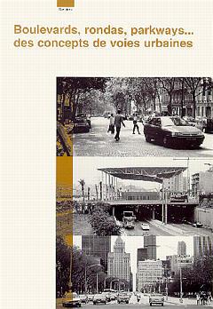 Couverture de l'ouvrage Boulevards, rondas, parkways... des concepts de voies urbaines (Dossiers Certu N°84)