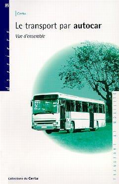 Couverture de l'ouvrage Le transport par autocar: Vue d'ensemble (Dossiers CERTU N°89)