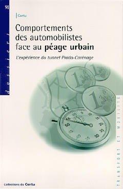 Couverture de l'ouvrage Comportements des automobilistes face au péage urbain: L'expérience du tunnel Prado Carénage (Dossiers Certu n° 91)