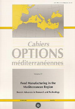 Couverture de l'ouvrage Feed manufacturing in the mediterranean region : recent advances in research and technology (Cahiers Options Méditerranéennes Vol.37 1999)