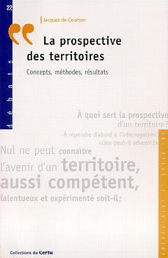 Couverture de l'ouvrage La prospective des territoires: Concepts méthodes, résultats (Débats N°22)