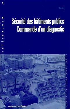 Couverture de l'ouvrage Sécurité des bâtiments publics: Commande d'un diagnostic (Références N° 6)