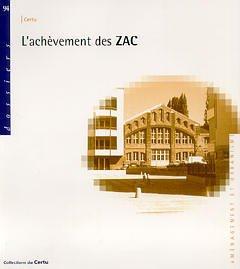 Couverture de l'ouvrage L'achèvement des Zac (Dossier CERTU 94)