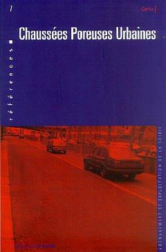 Couverture de l'ouvrage Chaussées poreuses urbaines (Références N° 7)