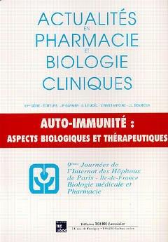 Couverture de l'ouvrage Actualités en pharmacie et biologie cliniques 10ème série : auto-immunité, aspects biologiques et thérapeutiques