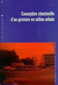 Couverture de l'ouvrage Conception structurelle d'un giratoire en milieu urbain