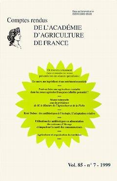 Couverture de l'ouvrage Le sucre, un ingrédient et un nutriment essentiels.Peut on faire une agriculture rentable dans les zones françaises ... (Comptes rendus de l'AAF Vol.85 N°7 1999