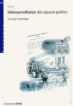 Couverture de l'ouvrage Vidéosurveillance des espaces publics : le projet technique (Dossiers n° 112)