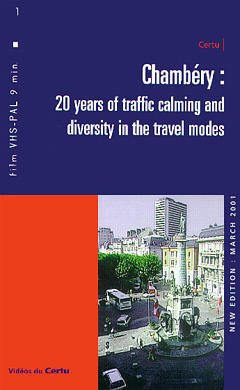 Couverture de l'ouvrage Chambéry : 20 years of traffic calming and diversity in the travel modes (Vidéo K7, VHS PAL, 9 min)