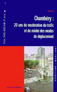 Couverture de l'ouvrage Chambéry : 20 ans de modération du trafic et de mixité des modes de déplacement (vidéo K7, VHS SECAM, 9 min)