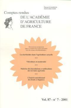 Couverture de l'ouvrage Les herbicides dans l'agriculture actuelle. Viticulture et modernité. Maîtrise des inondations... (Compte rendu de l'AAF Vol.87 N° 7 2001)