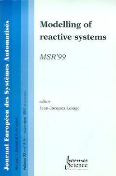 Couverture de l'ouvrage Modelling of reactive systems MSR'99 (Journal Européen des Systèmes Automatisés Vol.33 N°8-9/Novembre 1999)