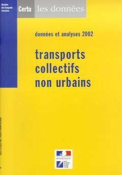Couverture de l'ouvrage Transports collectifs non urbains, données et analyses 2002