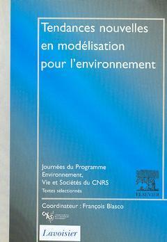 Couverture de l'ouvrage Tendances nouvelles en modélisation pour l'environnement (Journée du Programme Environnement, Vie et Sociétés du CNRS)