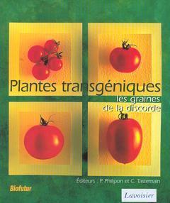 Couverture de l'ouvrage Plantes transgéniques les graines de la discorde