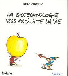 Couverture de l'ouvrage La biotechnologie vous facilite la vie (Biofutur)