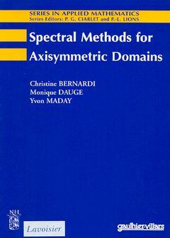 Couverture de l'ouvrage Spectral methods for axisymmetric domains (Series in applied mathematics N° 3)