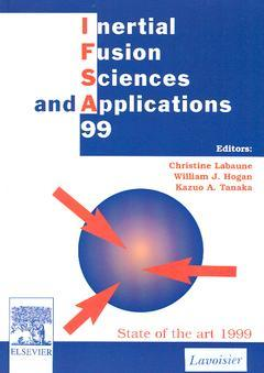 Couverture de l'ouvrage Inertial fusion sciences and applications 99 : state of the art 1999