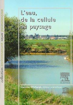 Couverture de l'ouvrage L'eau, de la cellule au paysage