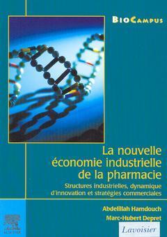 Couverture de l'ouvrage La nouvelle économie industrielle de la pharmacie