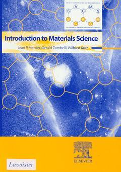 Couverture de l'ouvrage Introduction to materials science (Series in applied chemistry & materials sciences)