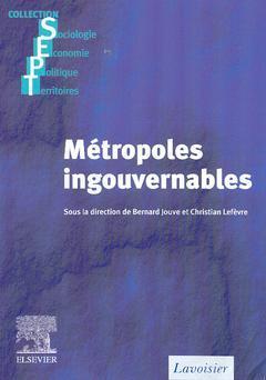 Couverture de l'ouvrage Métropoles ingouvernables : les villes européennes entre globalisation et décentralisation (Coll. SEPT)
