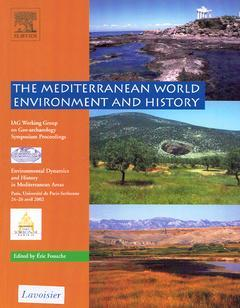 Couverture de l'ouvrage The mediterranean world environment and history (Proc Environmental Dynamic & History in Mediterranean areas, Paris, univ de Paris-Sorbonne, 24-26/04/2002)