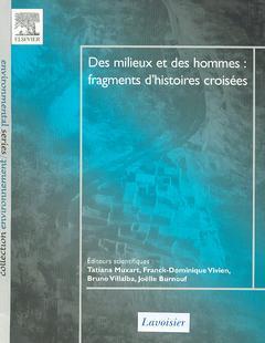 Couverture de l'ouvrage Des milieux et des hommes : fragments d'histoires croisées.