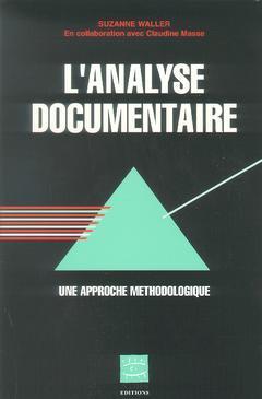 Couverture de l'ouvrage L'analyse documentaire : une approche méthodologique.