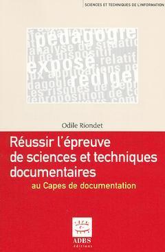 Couverture de l'ouvrage Réussir l'épreuve de sciences et techniques documentaires au Capes de documentation