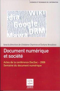 Couverture de l'ouvrage Document numérique et société : Actes de la conférence DocSoc - 2006. Semaine du document numérique