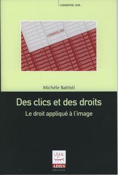 Couverture de l'ouvrage Des clics et des droits : le droit appliqué à l'image (L'essentiel sur...)