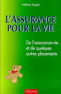 Couverture de l'ouvrage L'assurance pour la vie De l'assurance-vie et de quelques autres placements
