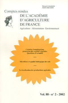 Couverture de l'ouvrage Création, homologation, protection des variétés végétales. Questions d'actualité. Microflore et qualité biologique... (Comptes rendus de AAF Vol.88 N° 2-2002)